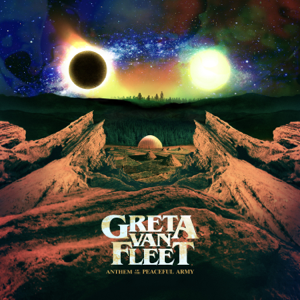 Anthem of the Peaceful Army  Greta Van Fleet Greta Van Fleet album songs, reviews, credits