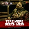 Tere Mere Beech Mein From Lal Sarkar Single