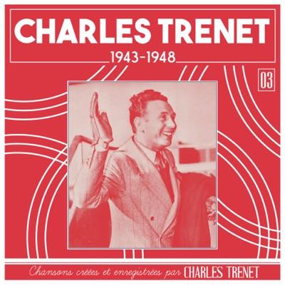 1943 - 1948 (Remasterisé en 2017) - Charles Trénet