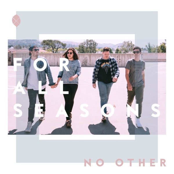 For All Seasons - No Other