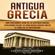 Captivating History - Antigua Grecia [Ancient Greece]: Una Fascinante Guía de La Historia Griega, empezando desde la Edad Media Griega hasta el Final de la Antigüedad (Unabridged)