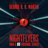 George R.R. Martin - Nightflyers (Unabridged)  artwork