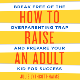 How to Raise an Adult audiobook