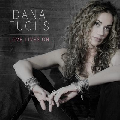 Love Lives On - Dana Fuchs song