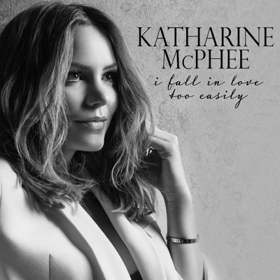 I Fall in Love Too Easily - Katharine McPhee album