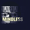Mindless - State of the Union