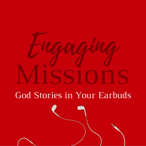 Engaging Missions podcast