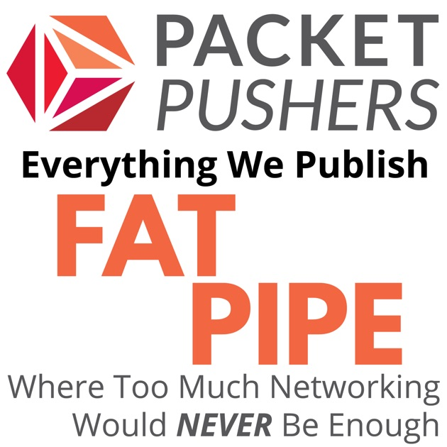 Packet Pushers - Fat Pipe by Packet Pushers Interactive, LLC