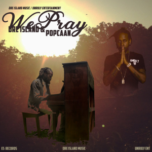 Dre Island - We Pray feat. Popcaan
