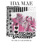Ida Mae - My Girl Is A Heartbreak