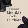 Folkeklubben - Men Ikke Endnu En Vinter artwork
