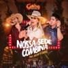 Nossa Sede Combina (Ao Vivo) [feat. Antony & Gabriel] - Single