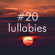 #20 Lullabies - Gentle, Relaxing Music for Babies, Experience a Blissful Relaxation - Yoga World & Zen Music Garden