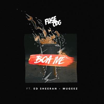 Boa Me (feat. Ed Sheeran & Mugeez) - Fuse ODG song