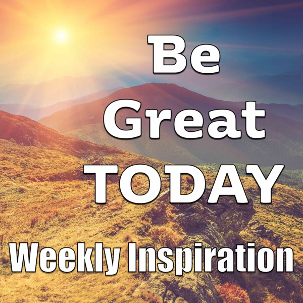 Be Great TODAY
