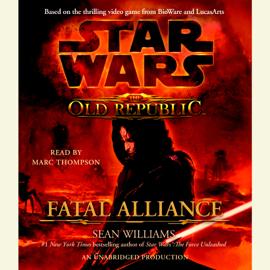 Fatal Alliance: Star Wars (The Old Republic) (Unabridged) audiobook