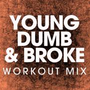 Young Dumb & Broke (Workout Remix) - Power Music Workout
