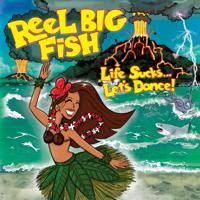 Reel Big Fish - Life Sucks... Let's Dance! artwork