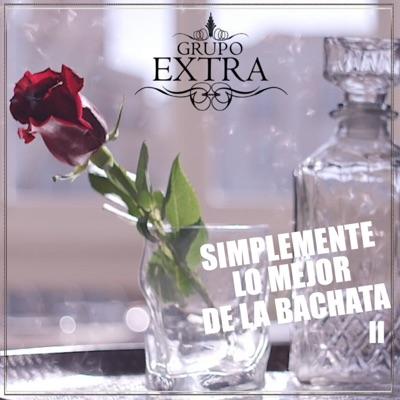 Simplemente Lo Mejor De La Bachata II - Grupo Extra