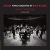 Simone Dinnerstein & A Far Cry - Circles: Piano Concertos by Bach & Glass  artwork