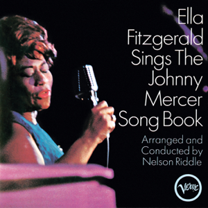 Ella Fitzgerald & Nelson Riddle - Ella Fitzgerald Sings the Johnny Mercer Song Book