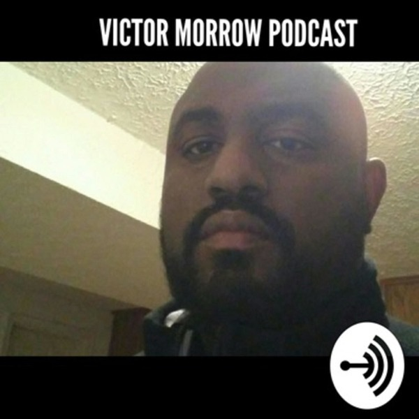 VICTOR MORROW PODCAST