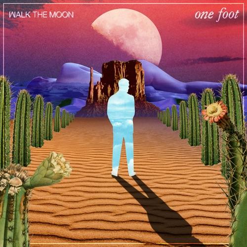 WALK THE MOON - One Foot - Single