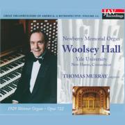 Newberry Memorial Organ 1929 Skinner Organ Woolsey Hall Yale University - Thomas Murray - Thomas Murray