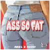 Mike L & Mozby - Ass So Fat artwork