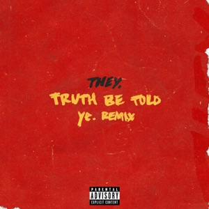 Truth Be Told (ye. Remix) - Single Mp3 Download