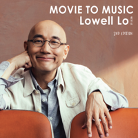 Lowell Lo - Movie to Music (2nd Edition) artwork