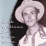 Hank Williams - (I Heard That) Lonesome Whistle