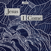 Jesus I Come (feat. Alarice)