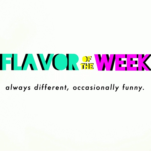 Flavor of the Week