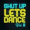 Shut Up Lets Dance, Vol. II