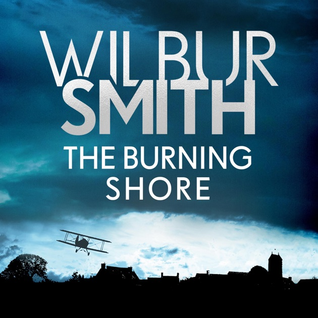The Burning Shore The Courtney Series Book 4 Unabridged By