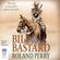 Roland Perry - Bill the Bastard: The Story of Australia's Greatest War Horse (Unabridged)