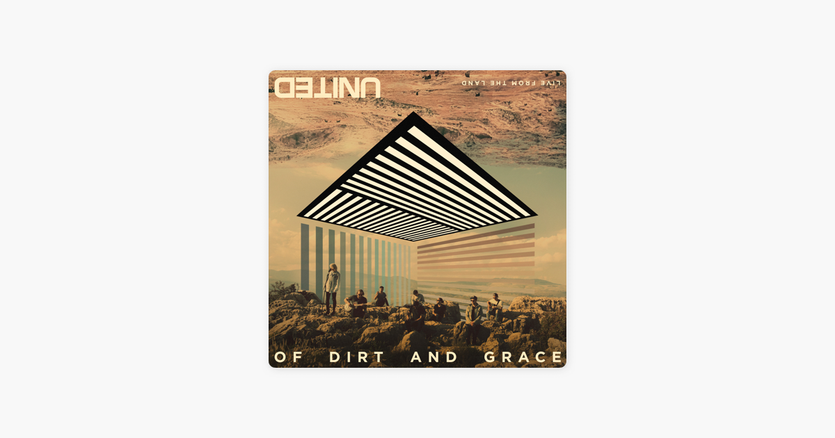 ‎Of Dirt and Grace (Live from the Land) by Hillsong UNITED