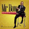 Mr Bow - Não Me Arranja Problema artwork