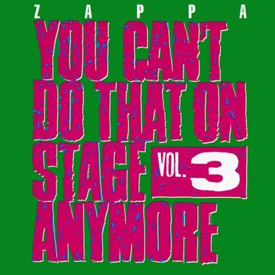 You Can't Do That On Stage Anymore, Vol. 3 (Live) - Frank Zappa