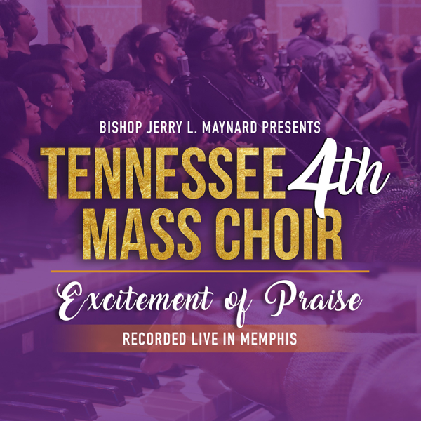 Excitement of Praise (Live) by Tennessee 4th Mass Choir