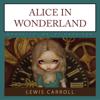 Lewis Carroll - Alice in Wonderland: Alice in Wonderland, Book 1  artwork