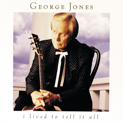 I Lived to Tell It All - George Jones