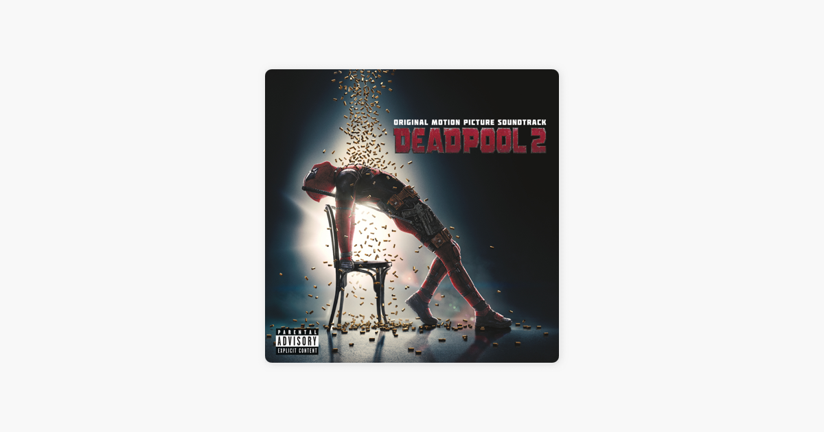 Альбом «<b>Deadpool 2</b> (Original Motion Picture Soundtrack ...
