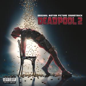 Various Artists - Deadpool 2 (Original Motion Picture Soundtrack)