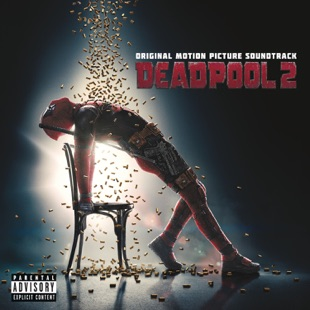 Various Artists – Deadpool 2