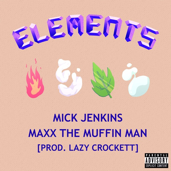 Elements (feat. Mick Jenkins) - Single