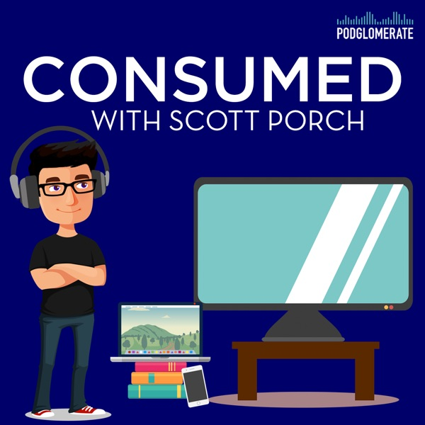 Consumed with Scott Porch