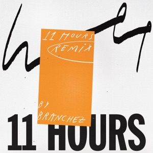11 Hours (Branchez Remix) - Single Mp3 Download
