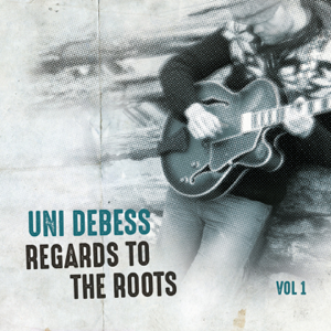 Uni Debess - Regards to the Roots, Vol. 1